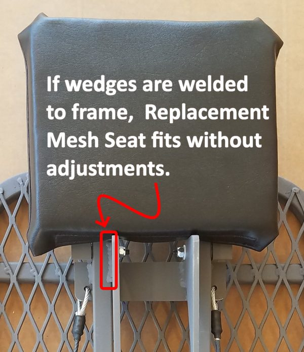If wedges are welded to frame, Replacement Mesh Seat fits without adjustments.